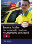TÉCNICO AUXILIAR DE TRANSPORTE SANITARIO. AYUNTAMIENTO DE MADRID. TEST GRUPO I. - 9788468159317 - VV.AA.