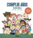 CUMPLIR AÑOS SI QUE MOLA - 9788468339917 - CARME DOLZ