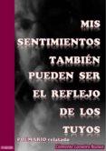 MIS SENTIMIENTOS TAMBIÉN PUEDEN SER EL REFLEJO DE LOS TUYOS (EBOOK) - 9788469763117