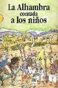 LA ALHAMBRA CONTADA A LOS NIÑOS - 9788471690517 - RICARDO VILLA-REAL