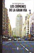 LOS CRIMENES DE LA GRAN VIA - 9788476287217 - JUAN CARLOS GARRIDO LUQUE