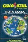 RUTA MAYA (GUIA AZUL) - 9788480236317 - VV.AA.