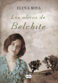 LOS OLIVOS DE BELCHITE (EBOOK) - 9788483659717 - ELENA MOYA