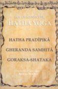 LOS ORIGENES DEL HATHA YOGA - 9788485895717 - HATHA PRADIPIKA