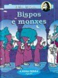 BISPOS E MONXES - 9788489138117 - PEPE CARREIRO