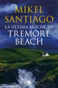 LA ÚLTIMA NOCHE EN TREMORE BEACH (EBOOK) - 9788490198117 - MIKEL SANTIAGO