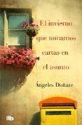 EL INVIERNO QUE TOMAMOS CARTAS EN EL ASUNTO - 9788490702017 - ANGELES DOÑATE