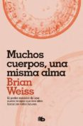 MUCHOS CUERPOS, UNA MISMA ALMA - 9788490706817 - BRIAN WEISS