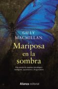MARIPOSA EN LA SOMBRA - 9788491811817 - GILLY MACMILLAN