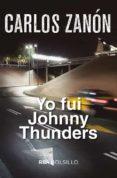 YO FUI JOHNNY THUNDERS - 9788491870517 - CARLOS ZANON