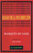 ELOGIO DE LA INSURRECCION - 9788492257317 - MARQUIS DE SADE