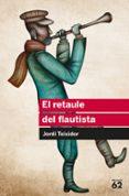 EL RETAULE DEL FLAUTISTA - 9788492672417 - JORDI TEIXIDOR MARTINEZ