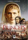 PRINCEPS: EL PRIMER CIUDADANO DE ROMA - 9788494228117 - GABRIEL CASTELLO ALONSO