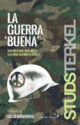 LA GUERRA BUENA - 9788494444517 - STUDS TERKEL