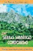LAS MEJORES EXCURSIONES POR LAS SIERRAS SUBBETICAS CORDOBESAS: 17 ITINERARIOS A PIE PARA INTERPRETAR Y DESCUBRIR ESTE PARQUE NATURAL - 9788495368317 - AGUSTIN GARCIA MARTINEZ