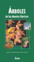 ARBOLES DE LOS MONTES IBERICOS - 9788495537317 - PABLO GALAN CELA