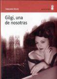 GILGI, UNA DE NOSOTRAS - 9788495587817 - IRMGARD KEUN