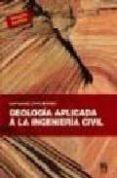 GEOLOGIA APLICADA A LA INGENIERIA CIVIL - 9788496437517 - JUAN MANUEL LOPEZ MARINAS