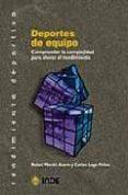 DEPORTES DE EQUIPO: COMPRENDER LA COMPLEJIDAD PARA ELEVAR EL REND IMIENTO - 9788497290517 - RAFAEL MARTIN ACERO