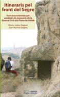 ITINERARIS PEL FRONT DEL SEGRE - 9788497793117 - JOAN RAMON SEGURA