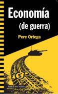 economia (de guerra)-pere ortega-9788498888317