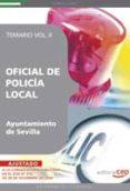 OFICIAL DE POLICIA LOCAL DEL AYUNTAMIENTO DE SEVILLA. TEMARIO VOL II - 9788499374017 - VV.AA.