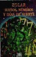SUEÑOS, NUMEROS Y DIAS DE SUERTE - 9789681906917 - ZOLAR
