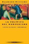 LA POLITICA DEL MODERNISMO: CONTRA LOS NUEVOS CONFORMISTAS - 9789875000117 - RAYMOND WILLIAMS