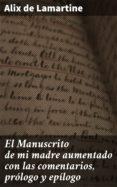 Descarga de libros electrónicos para Kindle EL MANUSCRITO DE MI MADRE AUMENTADO CON LAS COMENTARIOS, PRÓLOGO Y EPÍLOGO 4057664128027