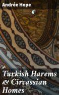 Libro de descargas para iPod gratis TURKISH HAREMS & CIRCASSIAN HOMES 4057664591227