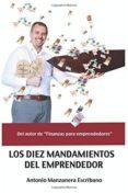 LOS DIEZ MANDAMIENTOS DEL EMPRENDEDOR - 9781500521127 - ANTONIO MANZANERA
