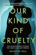our kind of cruelty-araminta hall-9781787460027