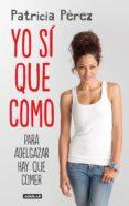 YO SI QUE COMO - 9788403013827 - PATRICIA PEREZ