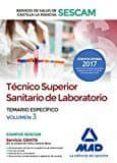 TÉCNICO SUPERIOR SANITARIO DE LABORATORIO DEL SERVICIO DE SALUD DE CASTILLA-LA MANCHA (SESCAM). TEMARIO ESPECÍFICO VOLUMEN 3 - 9788414207727 - VV.AA.