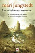 UN INQUIETANTE AMANECER (SAGA ANDERS KNUTAS 5) - 9788415120827 - MARI JUNGSTEDT
