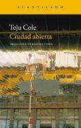 CIUDAD ABIERTA (PREMIO PEN HEMINGWAY 2012) - 9788415277927 - TEJU COLE