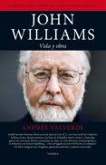 JOHN WILLIAMS: VIDA Y OBRA - 9788415441427 - ANDRES VALVERDE AMADOR
