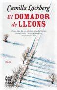 EL DOMADOR DE LLEONS - 9788415645627 - CAMILLA LACKBERG