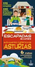 ESCAPADAS DE CUCHARA: GUÍA GASTRO-TURÍSTICA DE ASTURIAS 2013 - 9788415847427 - VV.AA.