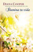 ILUMINA TU VIDA - 9788416192427 - DIANA COOPER