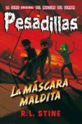 PESADILLAS 19: LA MASCARA MALDITA - 9788416387427 - R.L. STINE