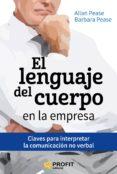 EL LENGUAJE DEL CUERPO EN LA EMPRESA: CLAVES PARA INTERPRETAR LA COMUNICACION NO VERBAL - 9788416583027 - ALLAN PEASE