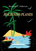 HACIENDO PLANES - 9788416685127 - KARMELO C. IRIBARREN