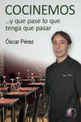 COCINEMOS - 9788416809127 - OSCAR PEREZ