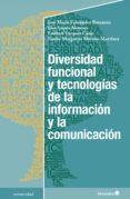 DIVERSIDAD FUNCIONAL Y TECNOLOGÍAS DE LA INFORMACIÓN Y LA COMUNICACIÓN (EBOOK) - 9788417219727 - VV.AA.