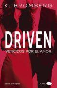 VENCIDOS POR EL AMOR (SAGA DRIVEN 3) - 9788417333027 - K. BROMBERG