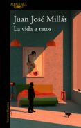 la vida a ratos (ebook)-juan jose millas-9788420434827