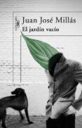 EL JARDIN VACIO - 9788420473727 - JUAN JOSE MILLAS