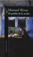 EL PUEBLO DE LA NOCHE - 9788420483627 - MANUEL RIVAS
