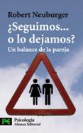 ¿SEGUIMOS O LO DEJAMOS?: UN BALANCE DE LA PAREJA - 9788420661827 - ROBERT NEUBURGER
